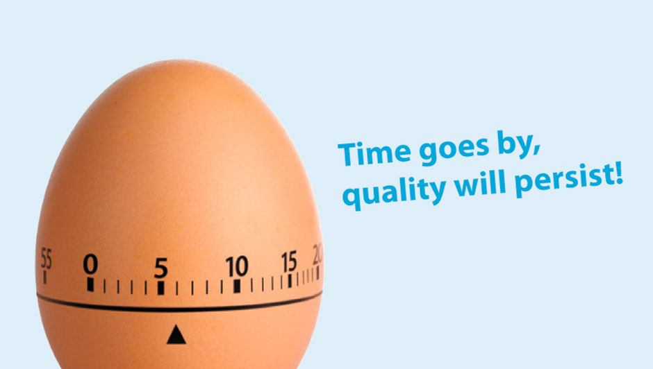 Time goes by, quality will persist!